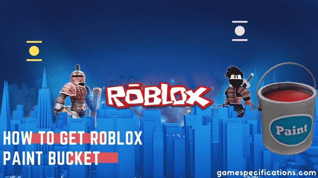 Roblox Paint Bucket