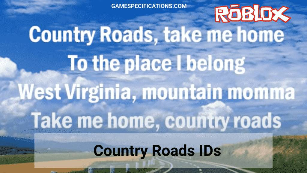 country roads roblox id list