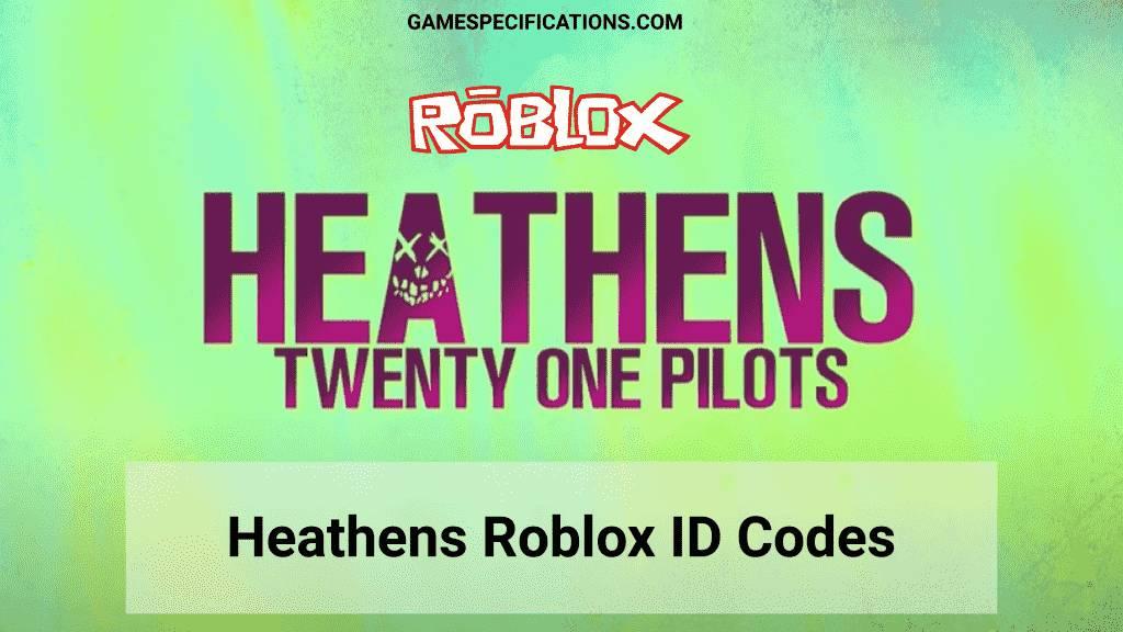 heathens roblox id
