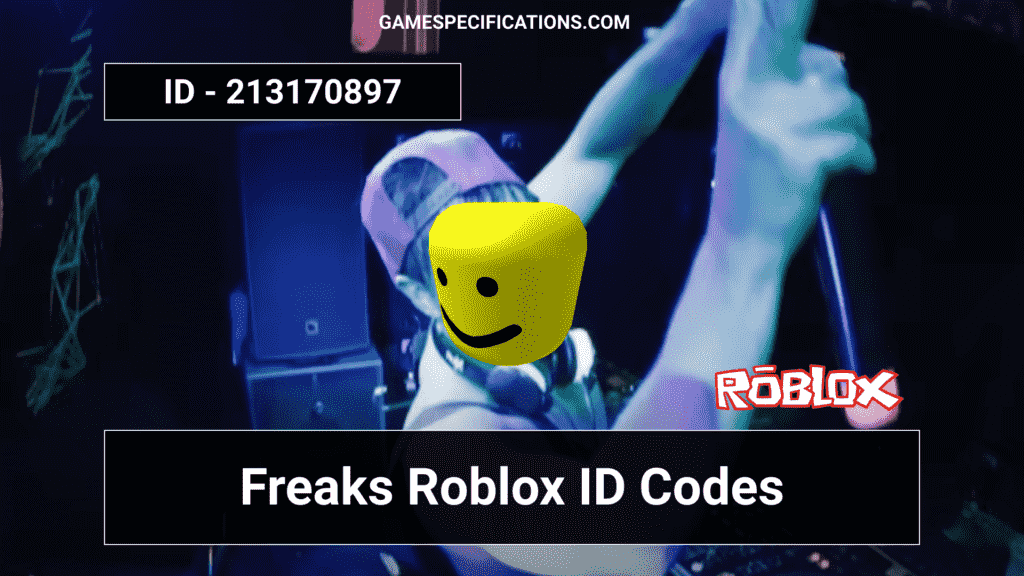 Freaks Roblox ID Codes