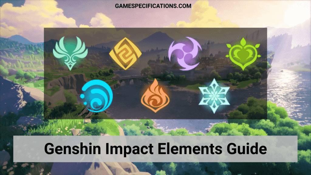 Genshin Impact Elements Guide