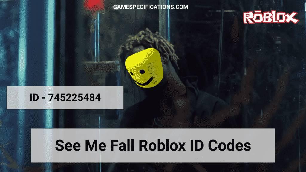 See Me Fall Roblox ID