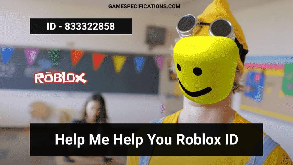 help me help you roblox id codes