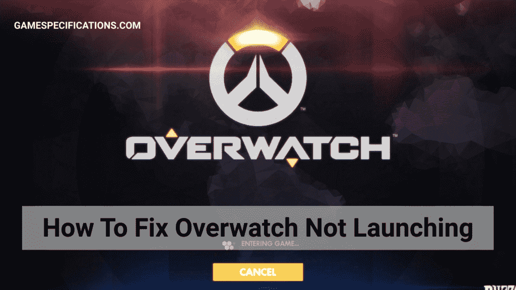 how to fix overwatch not launching