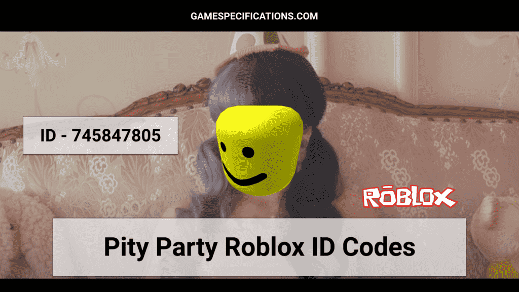 Pity Party Roblox ID Codes