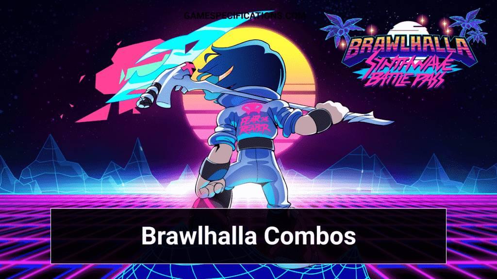 Brawlhalla Combos