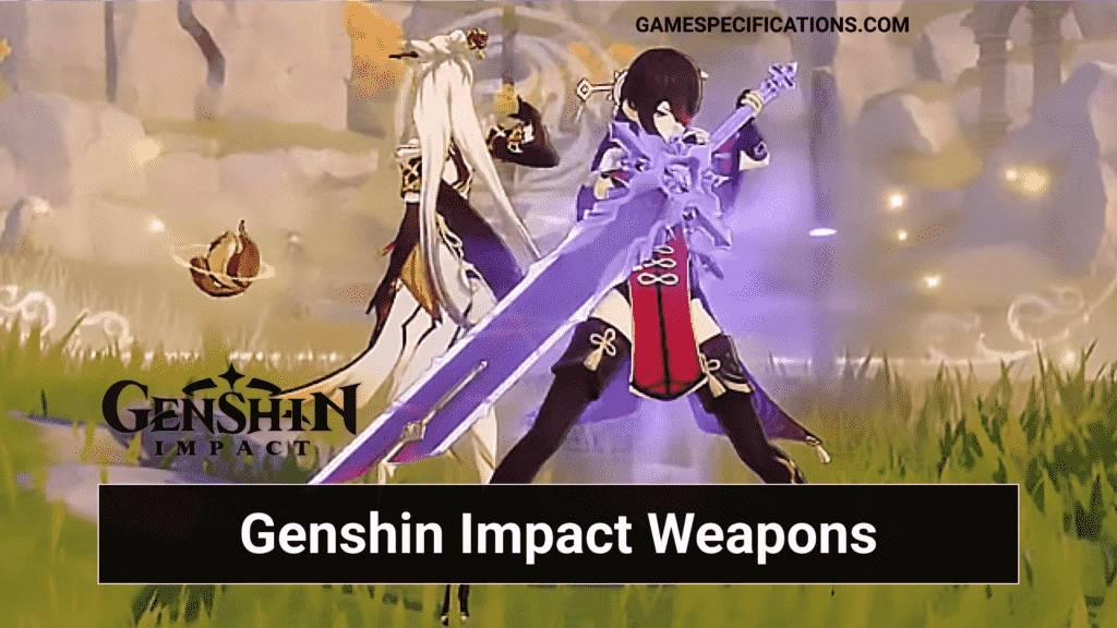 Genshin Impact Weapons Guide