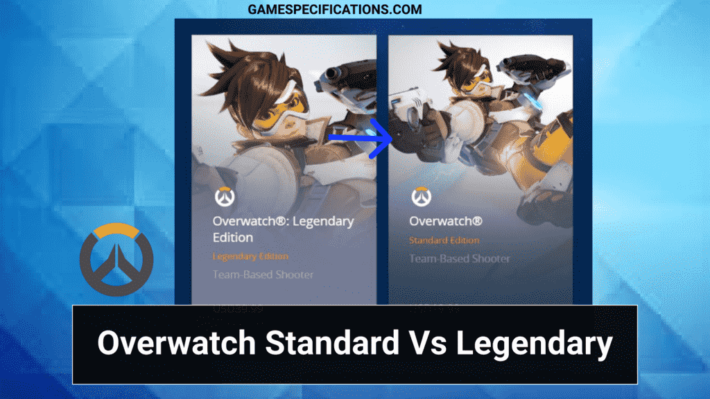 Overwatch Standard Vs Legendary