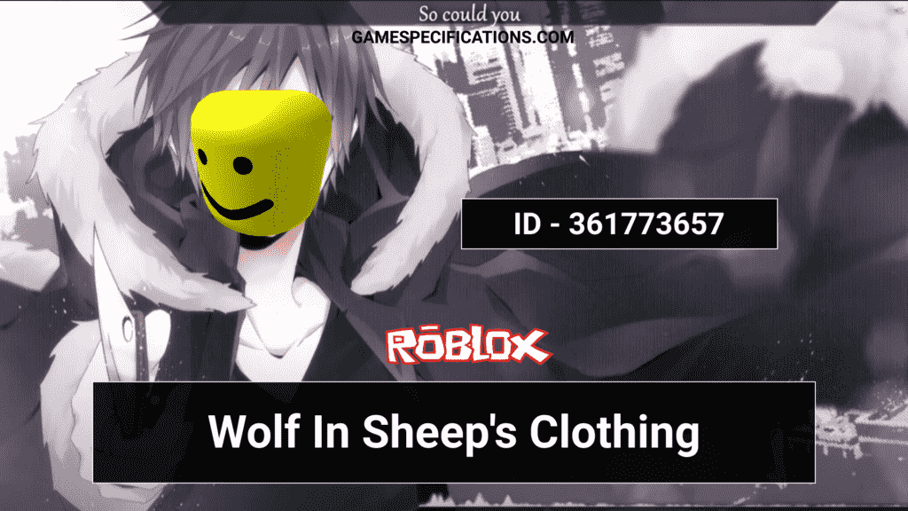 Wolf In Sheep's Clothing Roblox ID