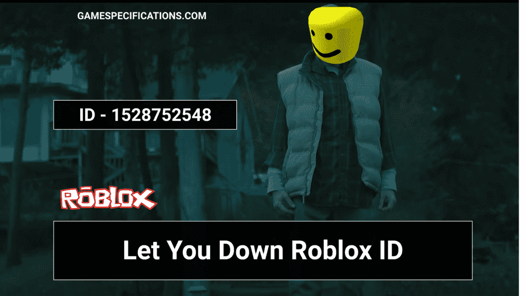 let you down roblox ID