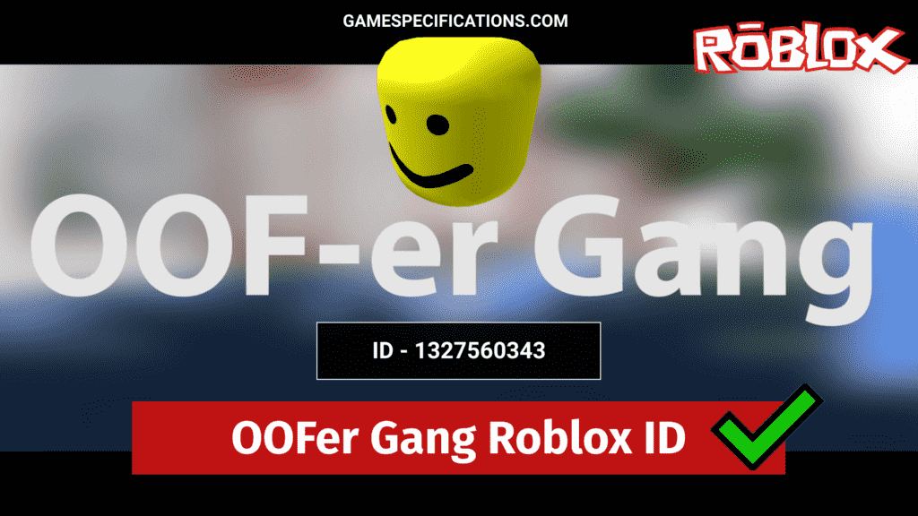 Oofer Gang Roblox ID Codes