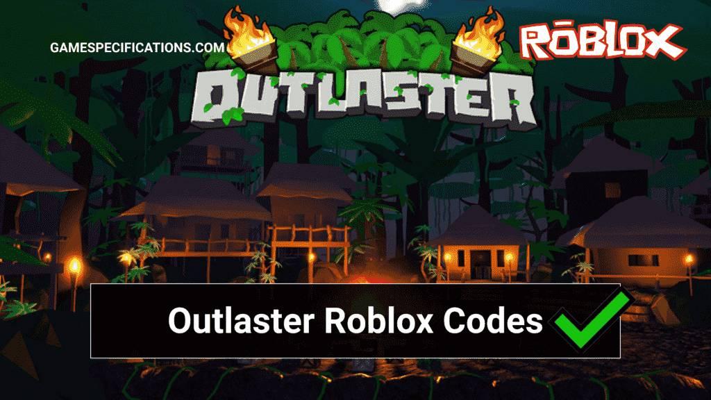 Outlaster Roblox Codes