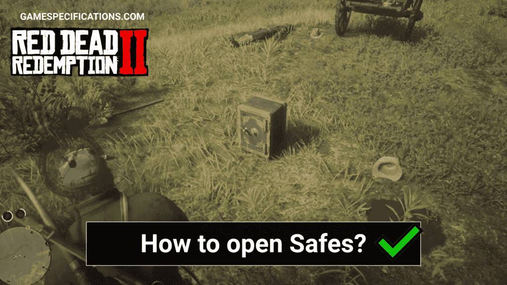 RDR2 How to unlock safes