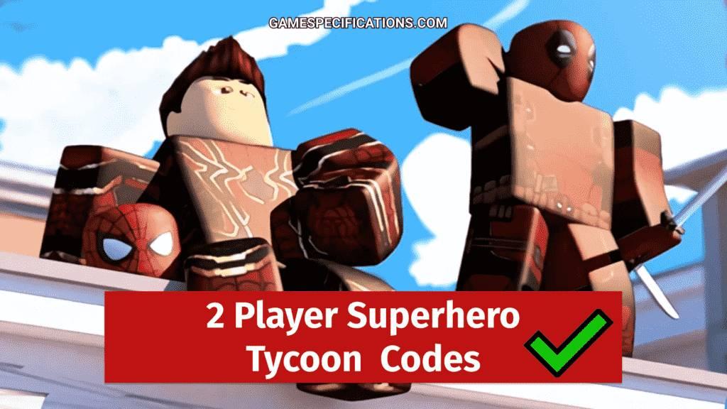 Roblox 2 Player Superhero Tycoon Codes