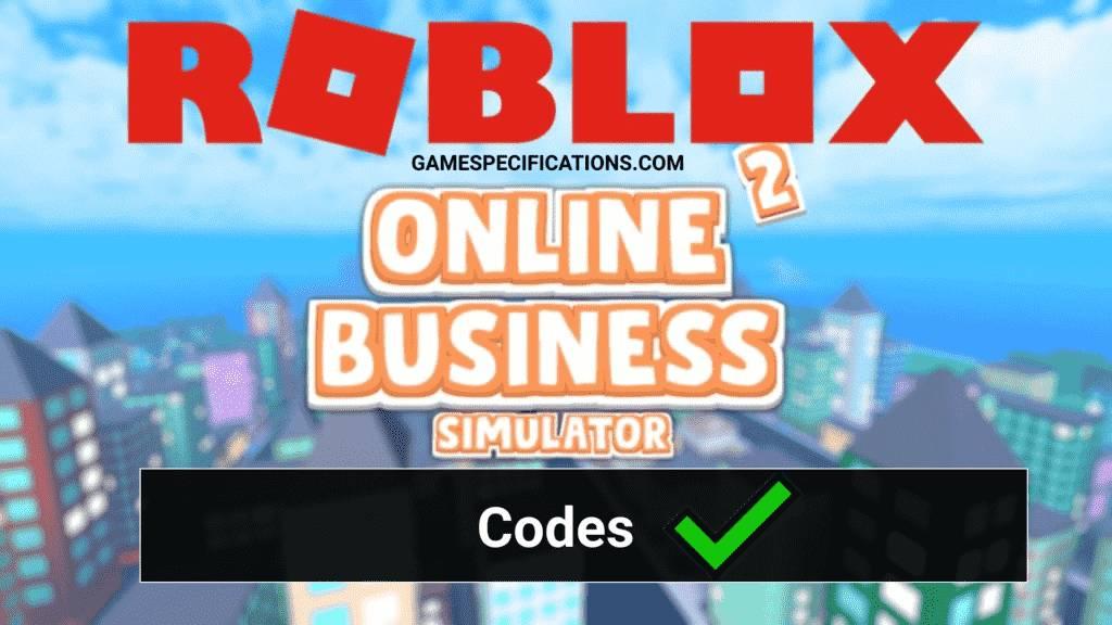 Roblox Business Simulator 2 Codes