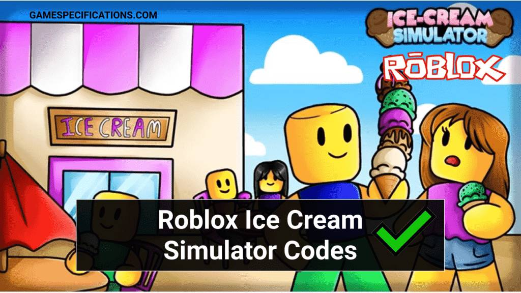 Roblox Ice Cream Simulator Codes 1