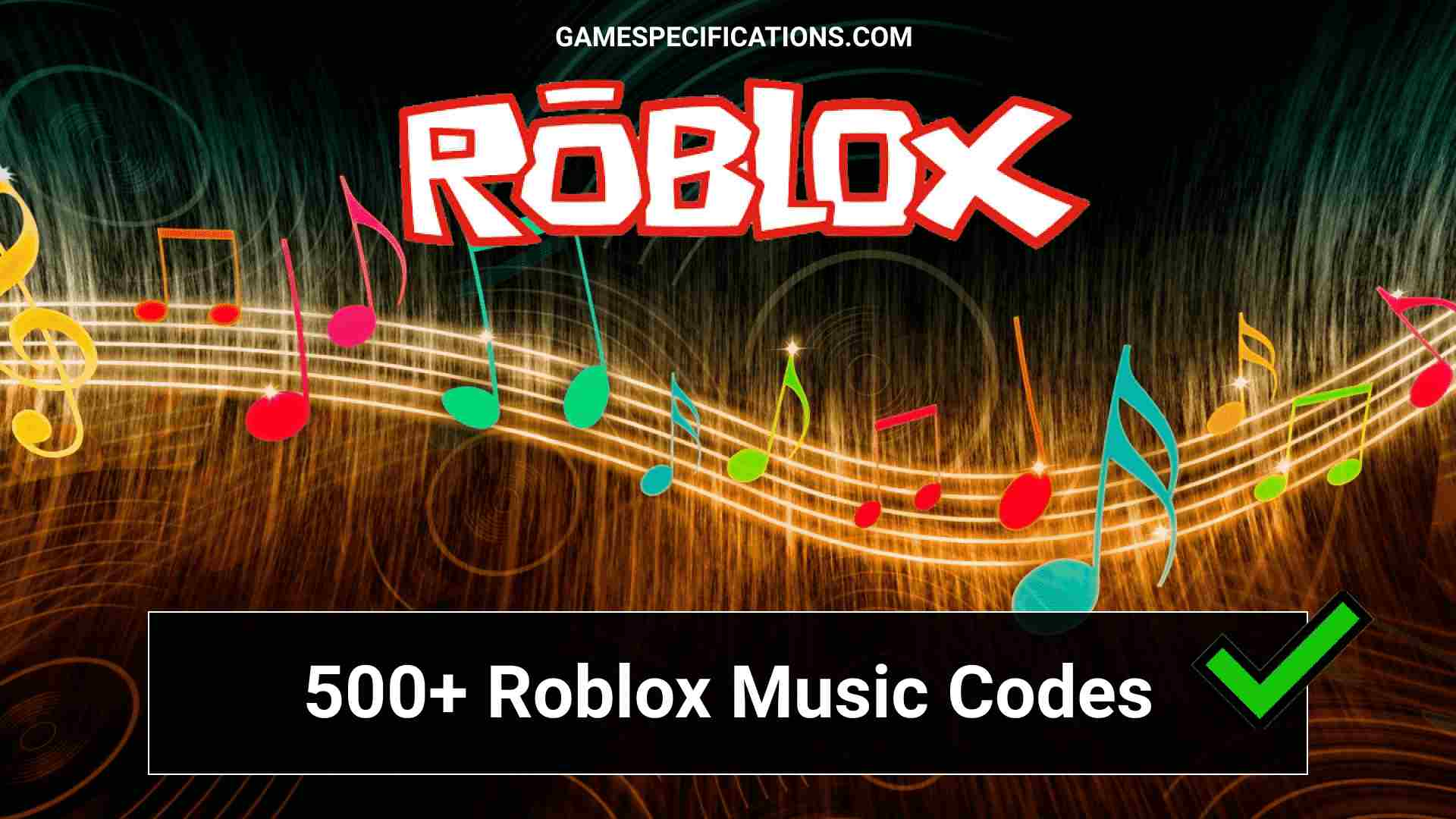 500+ Roblox Music Codes & Song ID 2021 - Game Specifications