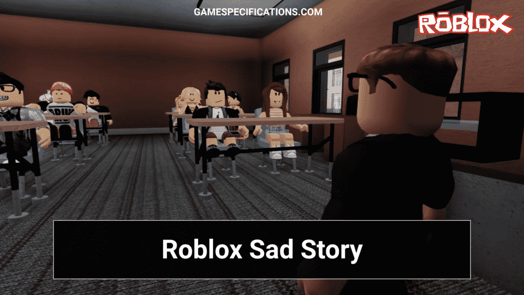 Roblox Sad Story