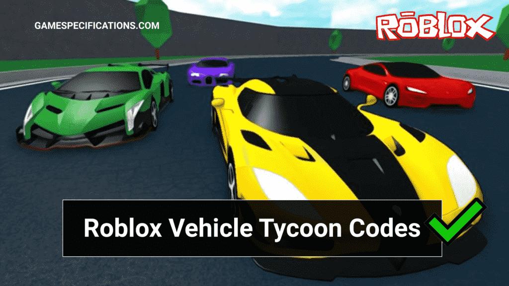 Roblox Vehicle Tycoon Codes