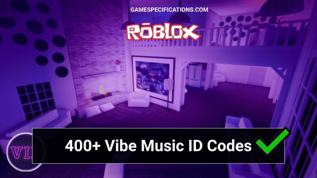 Vibe Music Roblox ID Codes