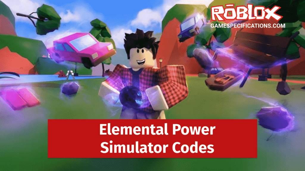 Roblox Elemental Power Simulator Codes