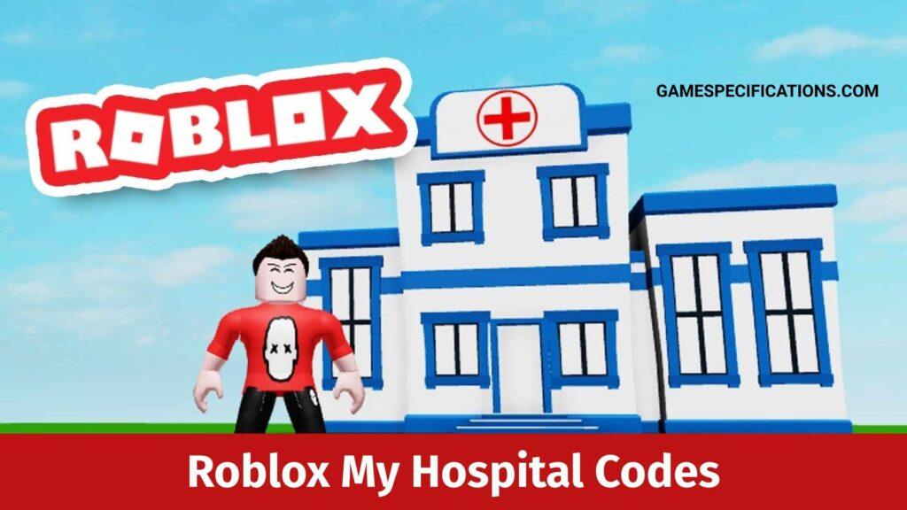 Roblox My Hospital Codes