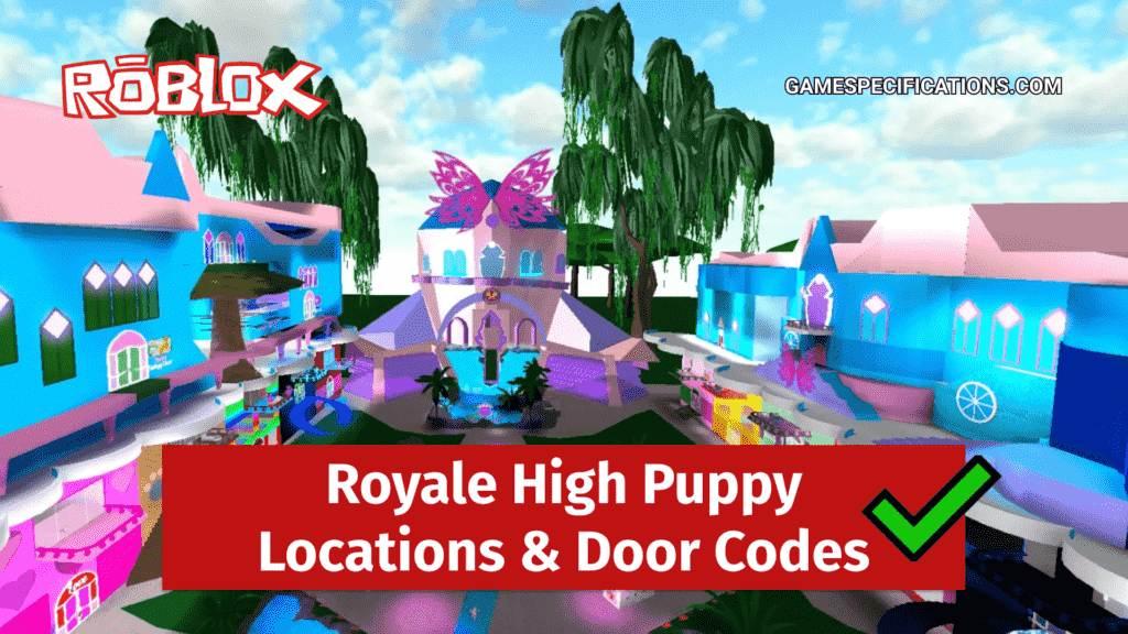 Roblox Royale High Puppy Locations & Door Codes