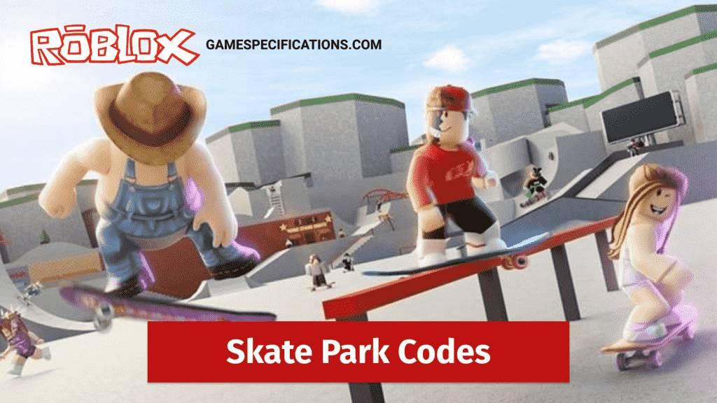 Roblox Skate Park Codes