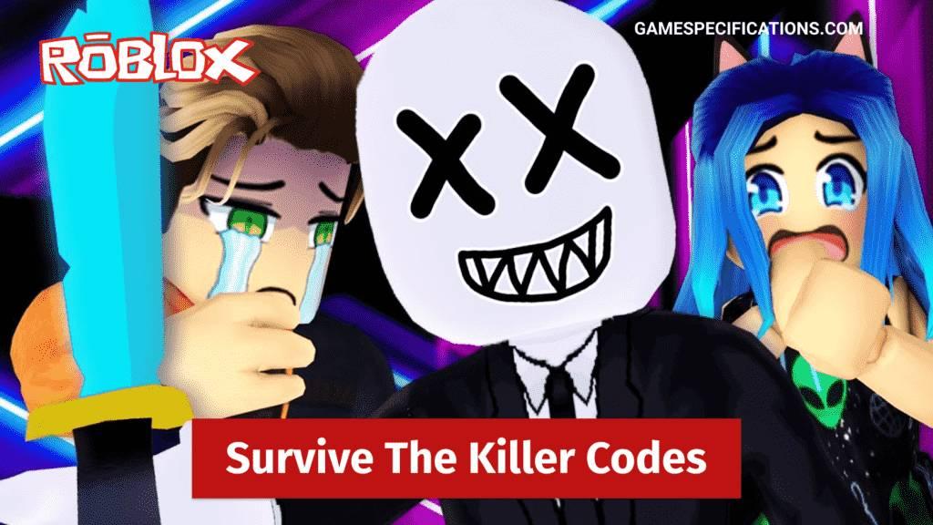 Roblox Survive The Killer Codes