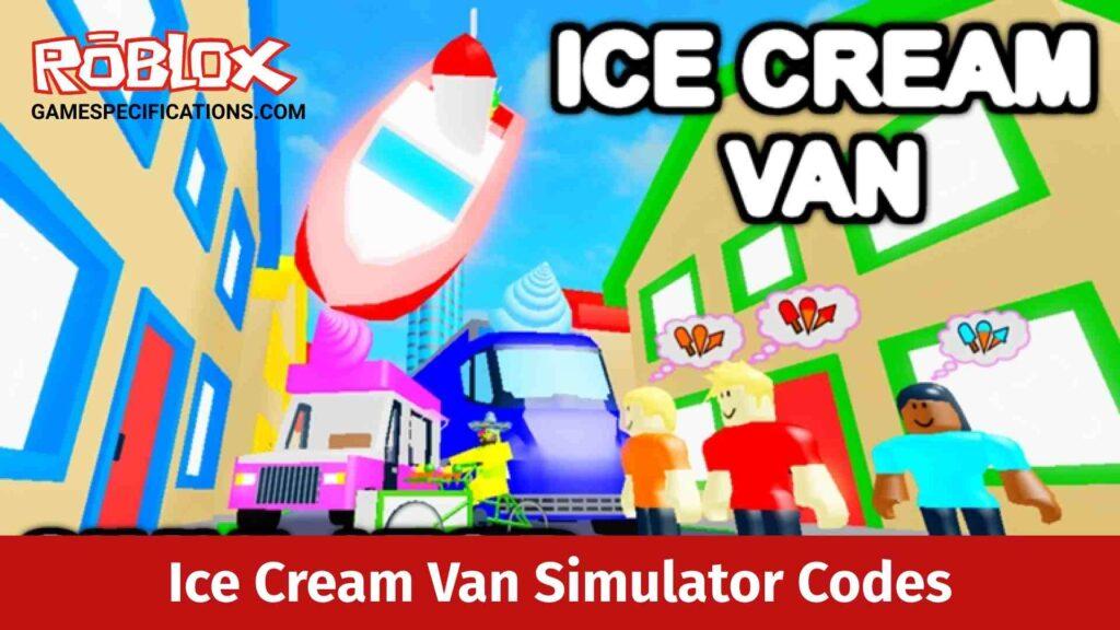 Roblox Ice Cream Van Simulator Codes