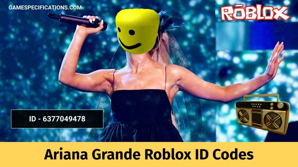 Ariana Grande Roblox ID Codes