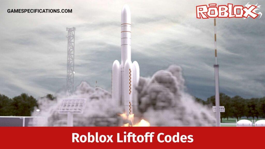 Roblox Liftoff Codes