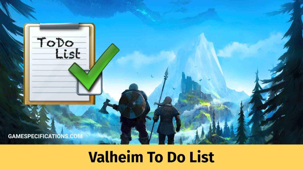 Valheim To Do List