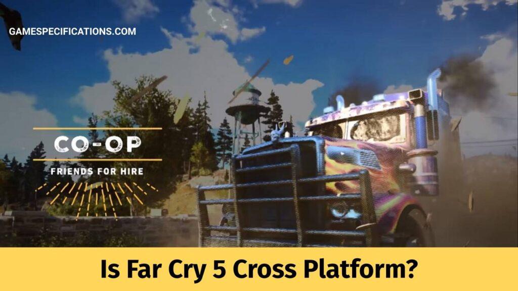 Is Far Cry 5 Cross Platform