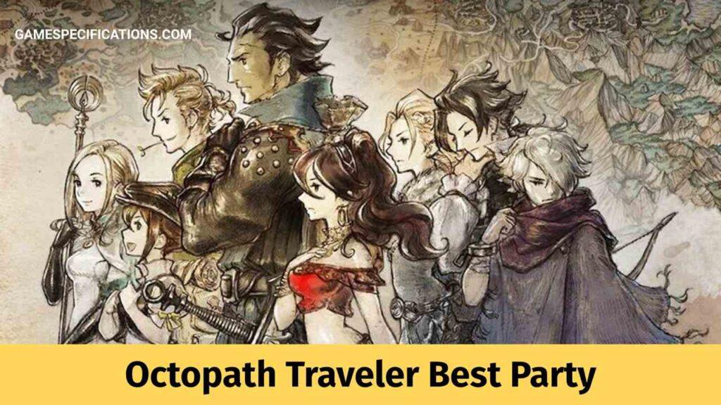 Octopath Traveler Best Party