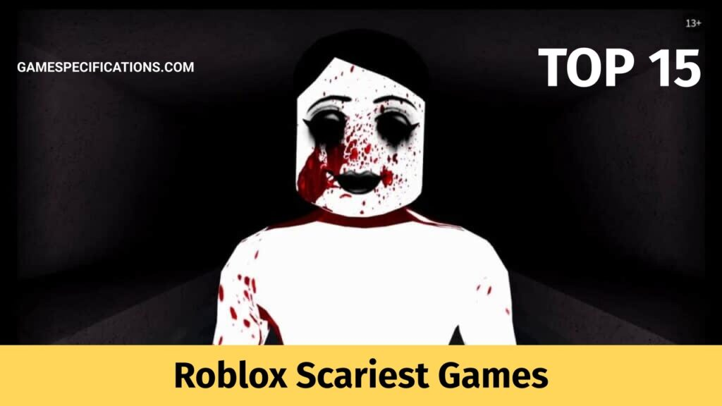 Roblox Scariest Games