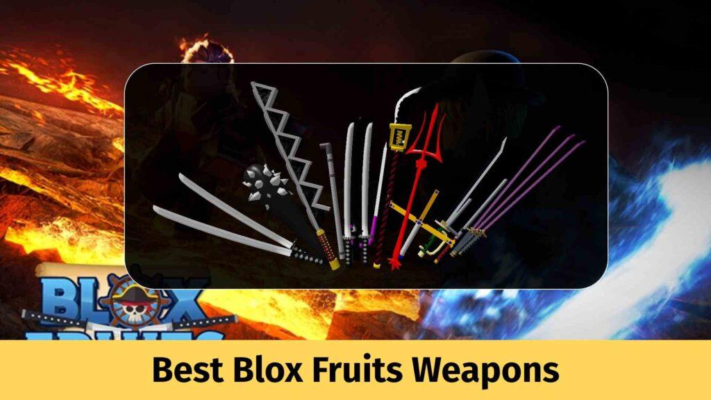 Best Blox Fruits Weapons