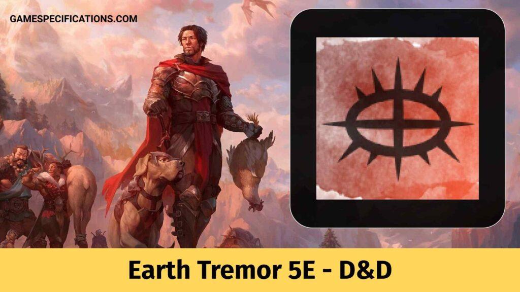 Earth Tremor 5E