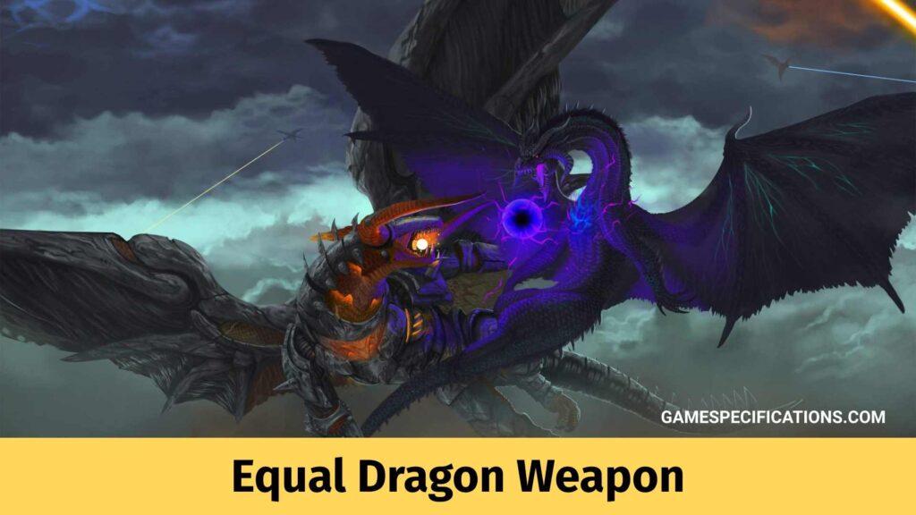 Equal Dragon Weapon