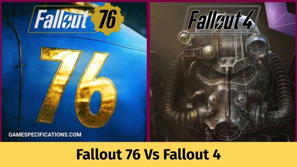 Fallout 76 Vs Fallout 4