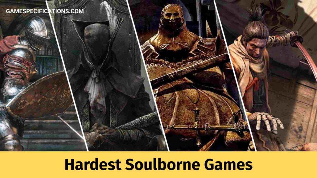 Hardest Soulborne Games