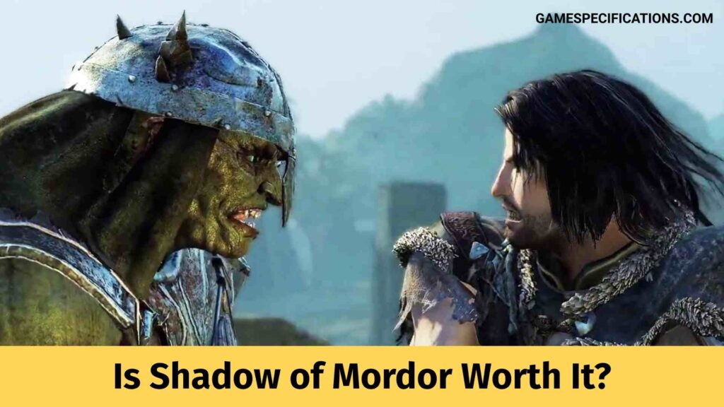 Is Shadow of Mordor Worth It