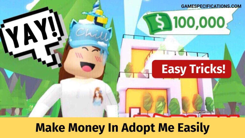 Make Money In Adopt Me Easily
