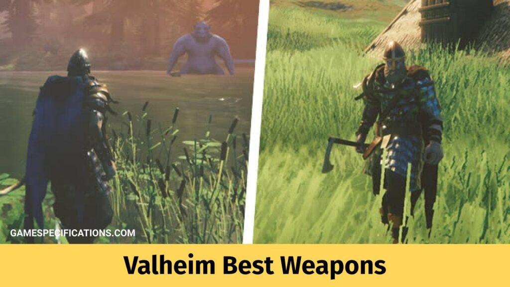 Valheim Best Weapons