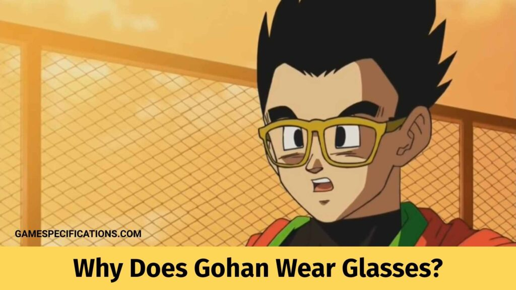 Why Does Gohan Wear Glasses