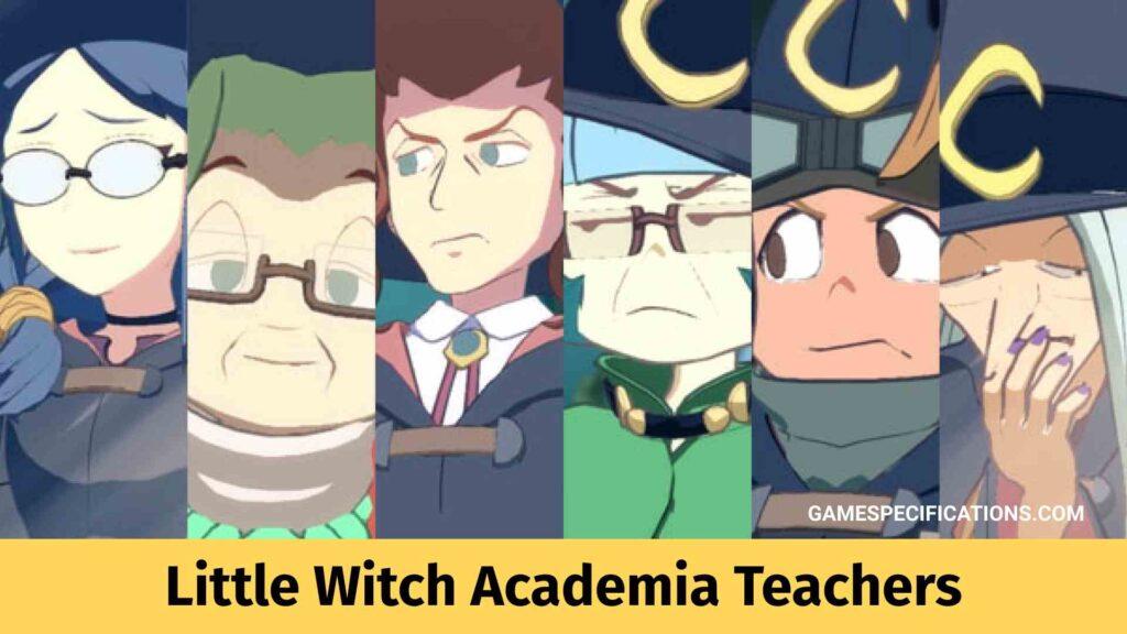 Little Witch Academia Teachers