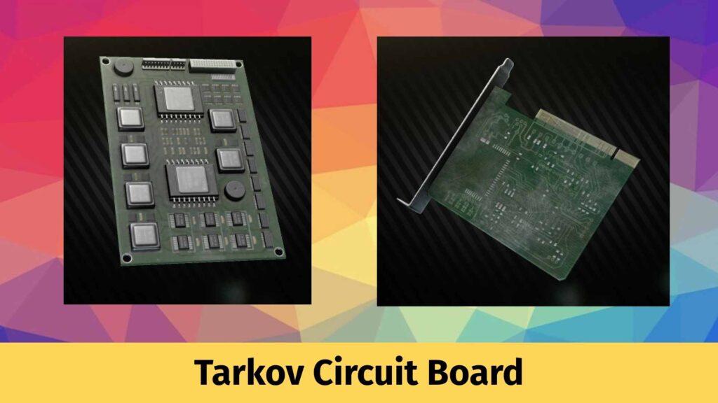 Tarkov Circuit Board
