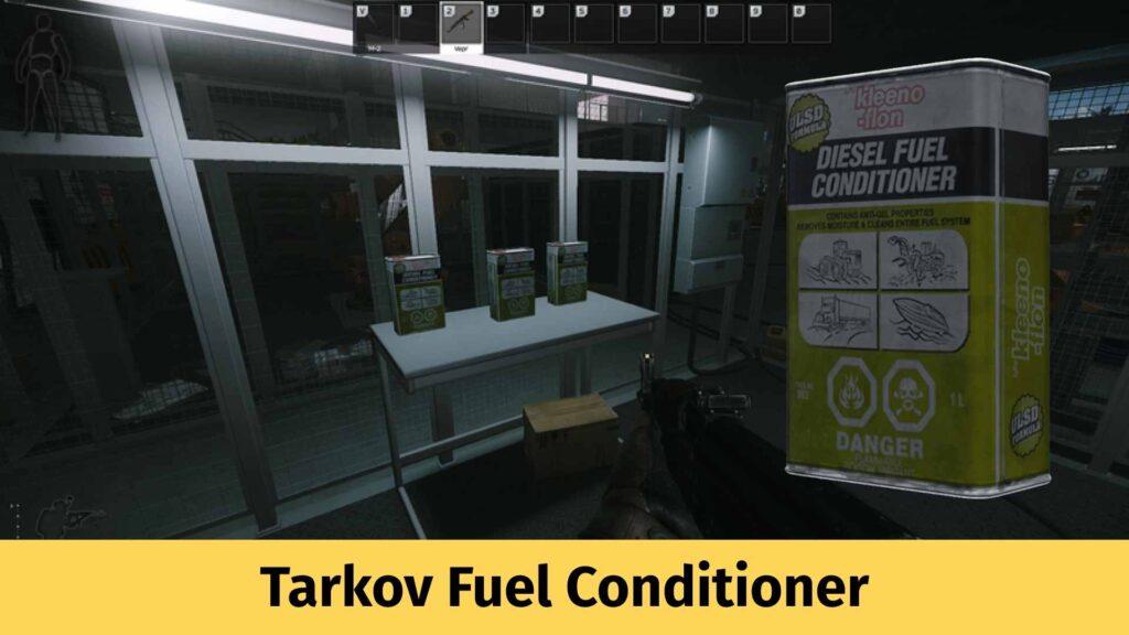 Tarkov Fuel Conditioner