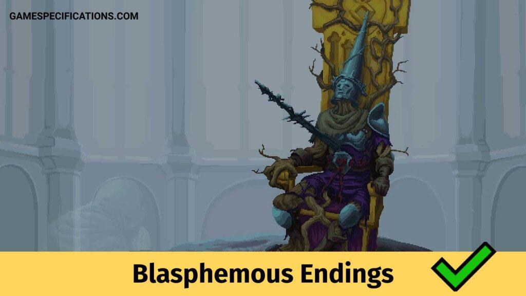 Blasphemous Endings