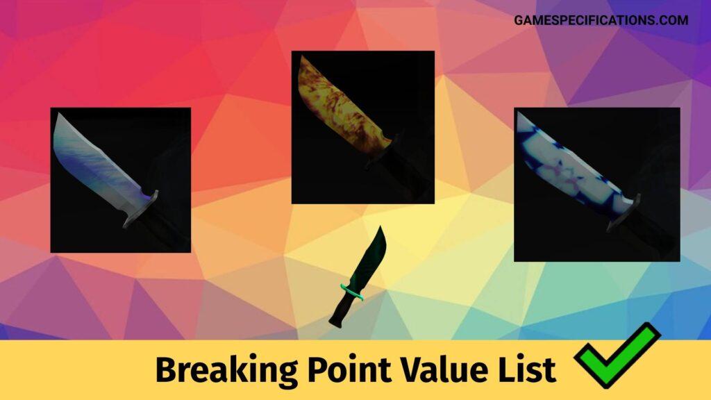 Breaking Point Value List